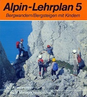 Bergwandern/Bergsteigen mit Kindern: Alpin-Lehrplan 5
